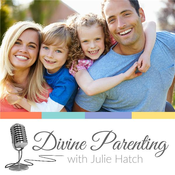 Divine Parenting with Julie Hatch