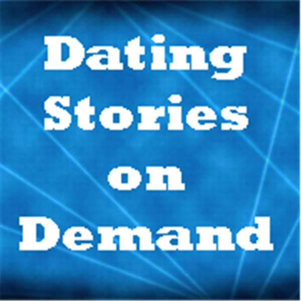 Dating Stories on Demand