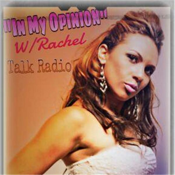 In My Opinion with Rachel