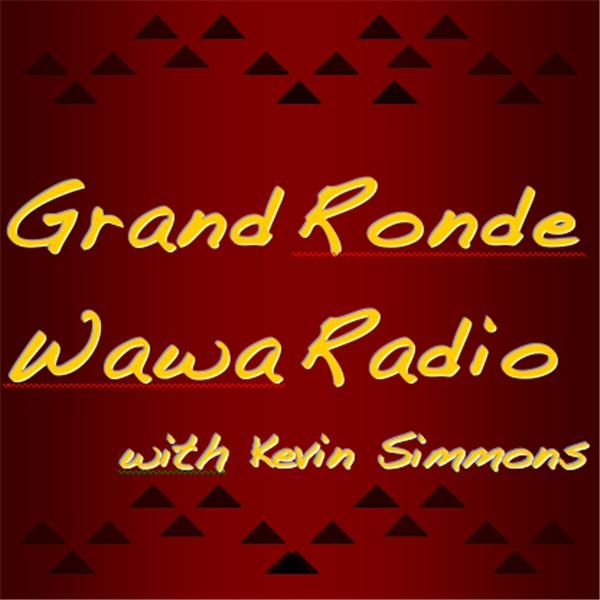 Grand Ronde Wawa with Kevin Simmons
