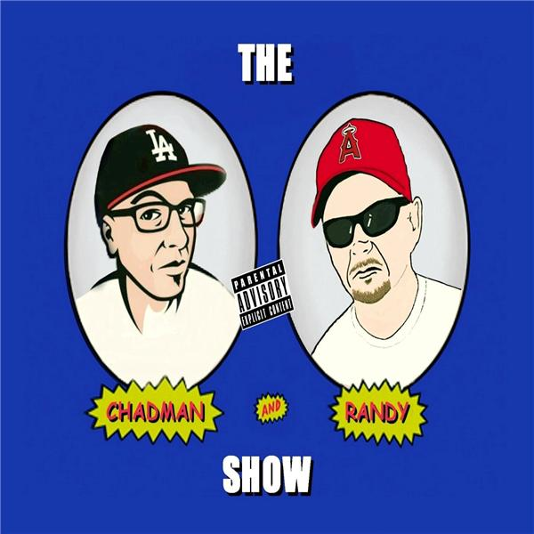 The Chadman and Randy Show