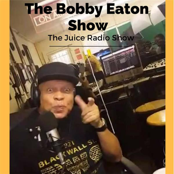 The Bobby Eaton Show-The Juice