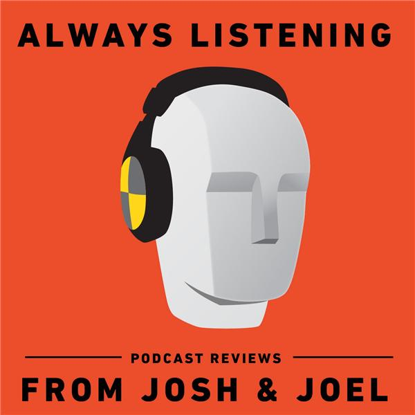 Always Listening Josh and Joel