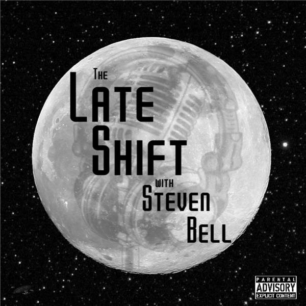 The Late Shift with Steven Bell
