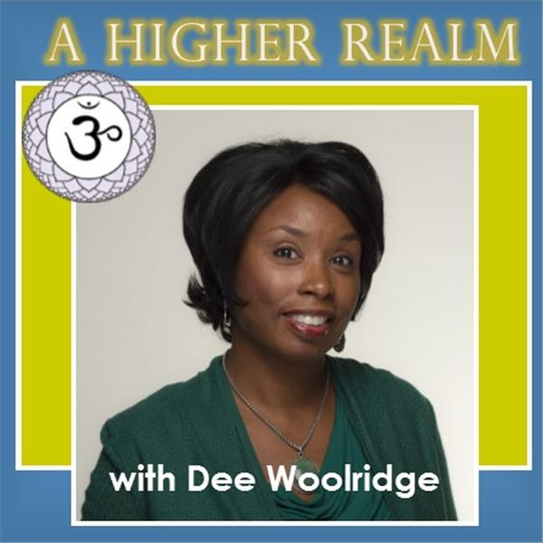 A Higher Realm with Dee Woolridge