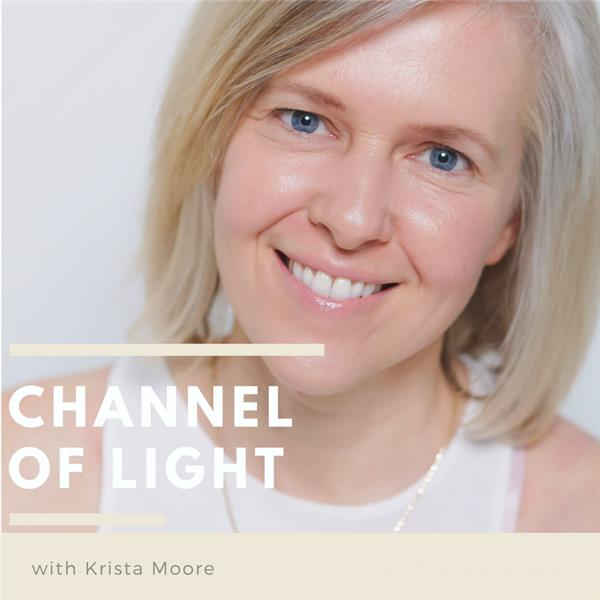 Channel of Light with Krista Moore
