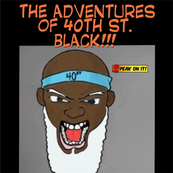 The Adventures of 40st Black