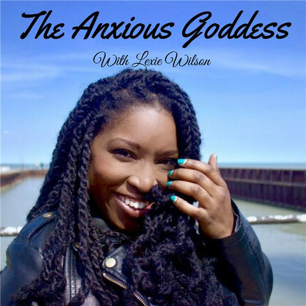 The Anxious Goddess with Lexie