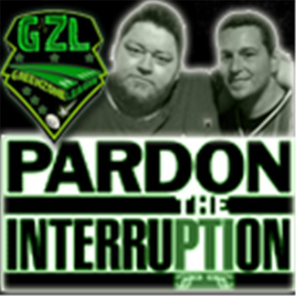 GZL Pardon the Interruption