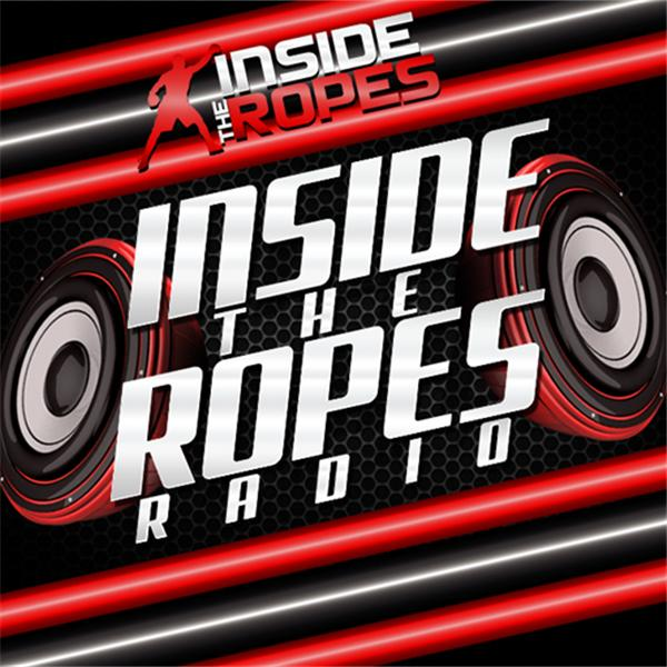 Inside the Ropes X Boxing Radio