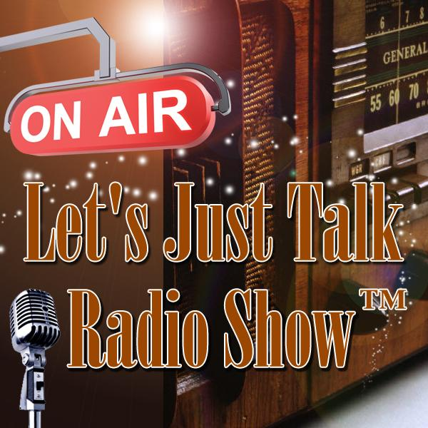 Lets Just Talk Radio Show