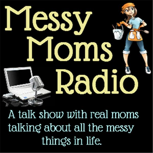 Messy Moms Radio