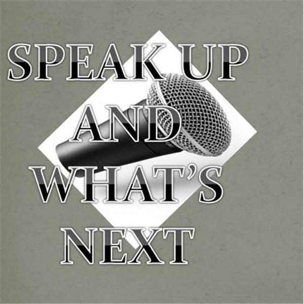 Speak Up and Whats Next