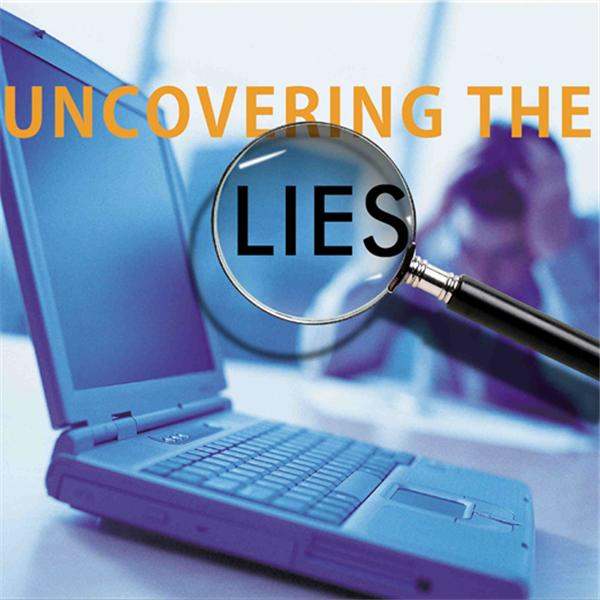 Uncovering The Lies