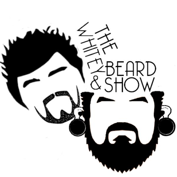The Whitey and Beard Show