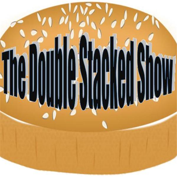 The Double Stacked Show