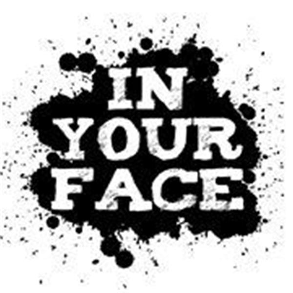 In your Face Podcast