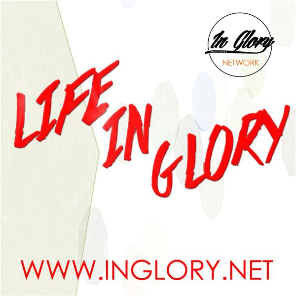 Life In the Glory
