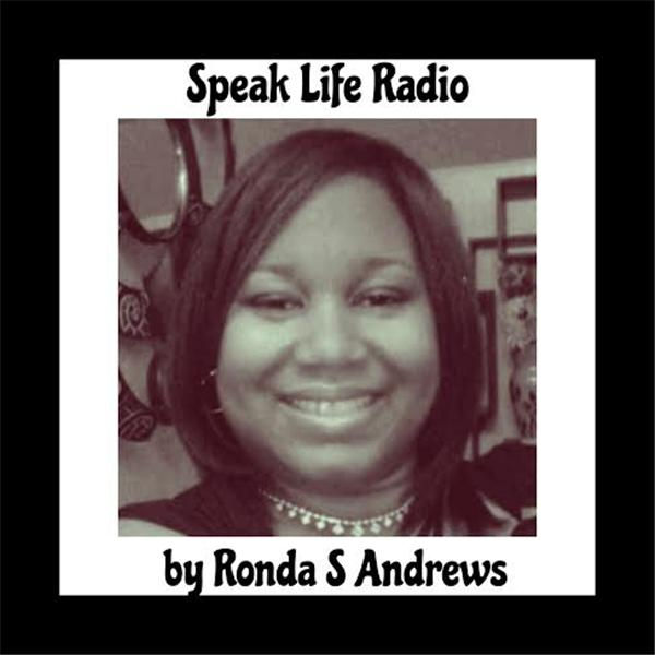 Speak Life Radio by Ronda S Andrews
