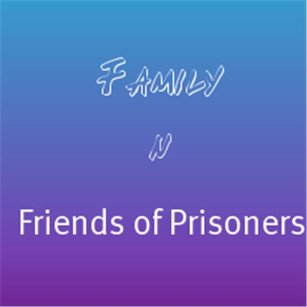 Family and Friends of Prisoners