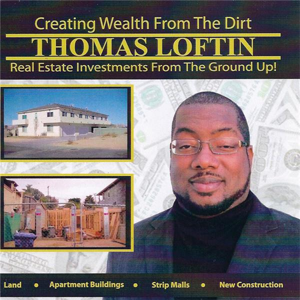 Creating Wealth with Thomas Loftin