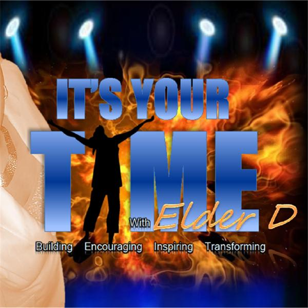 Its Your Time With Elder D
