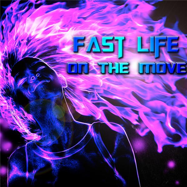 Fast Life On the Move