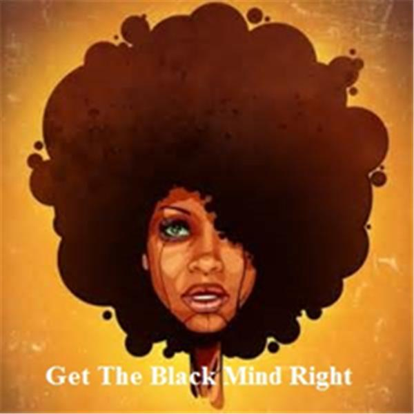 Get The Black Mind Right