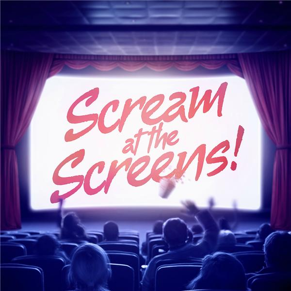 Scream at the Screens