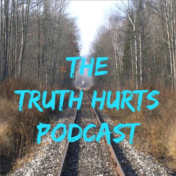 The Truth Hurts Podcast