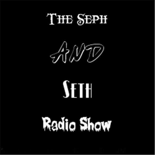 The Seph and Seth Radio Show0