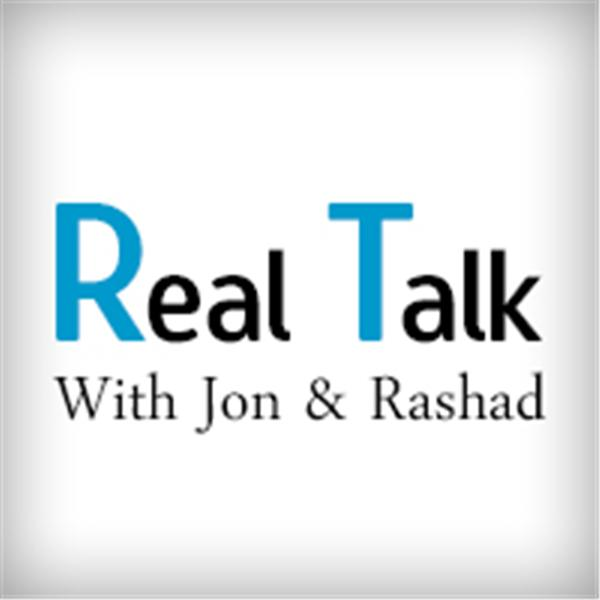Real Talk with Jon and Rashad