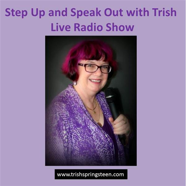 Step up and Speak Out with Trish