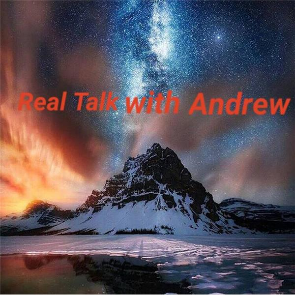 Real Talk with Andrew