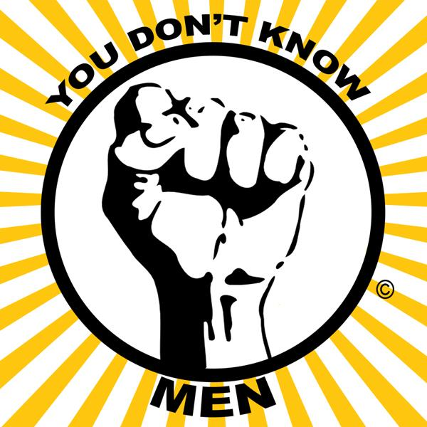 You Dont Know Men