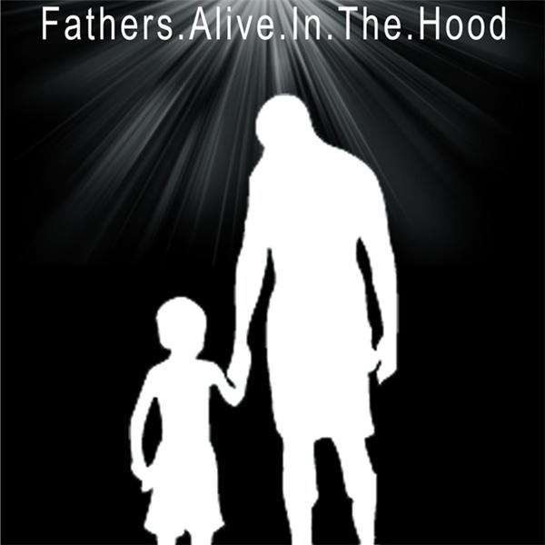 Fathers Alive In The Hood