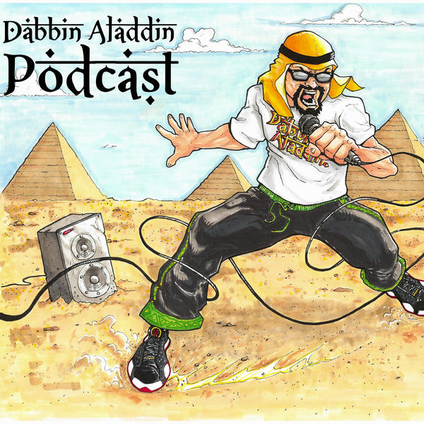 The Dabbin Aladdin Podcast