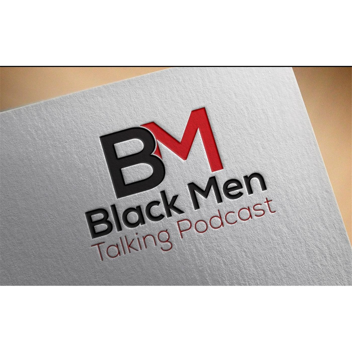 The Black Men Talking  Podcast