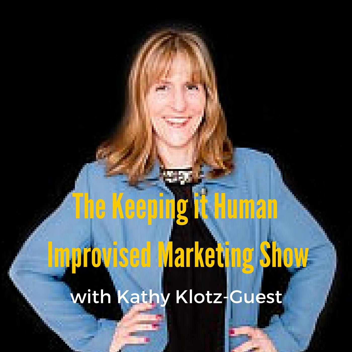 The Keeping it Human Improvised Marketing Show