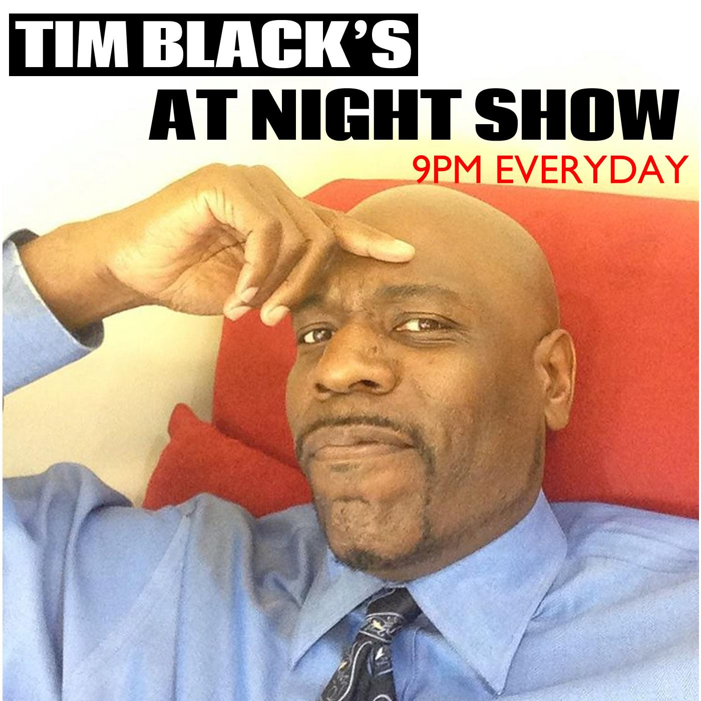 The Tim Black At Night Show