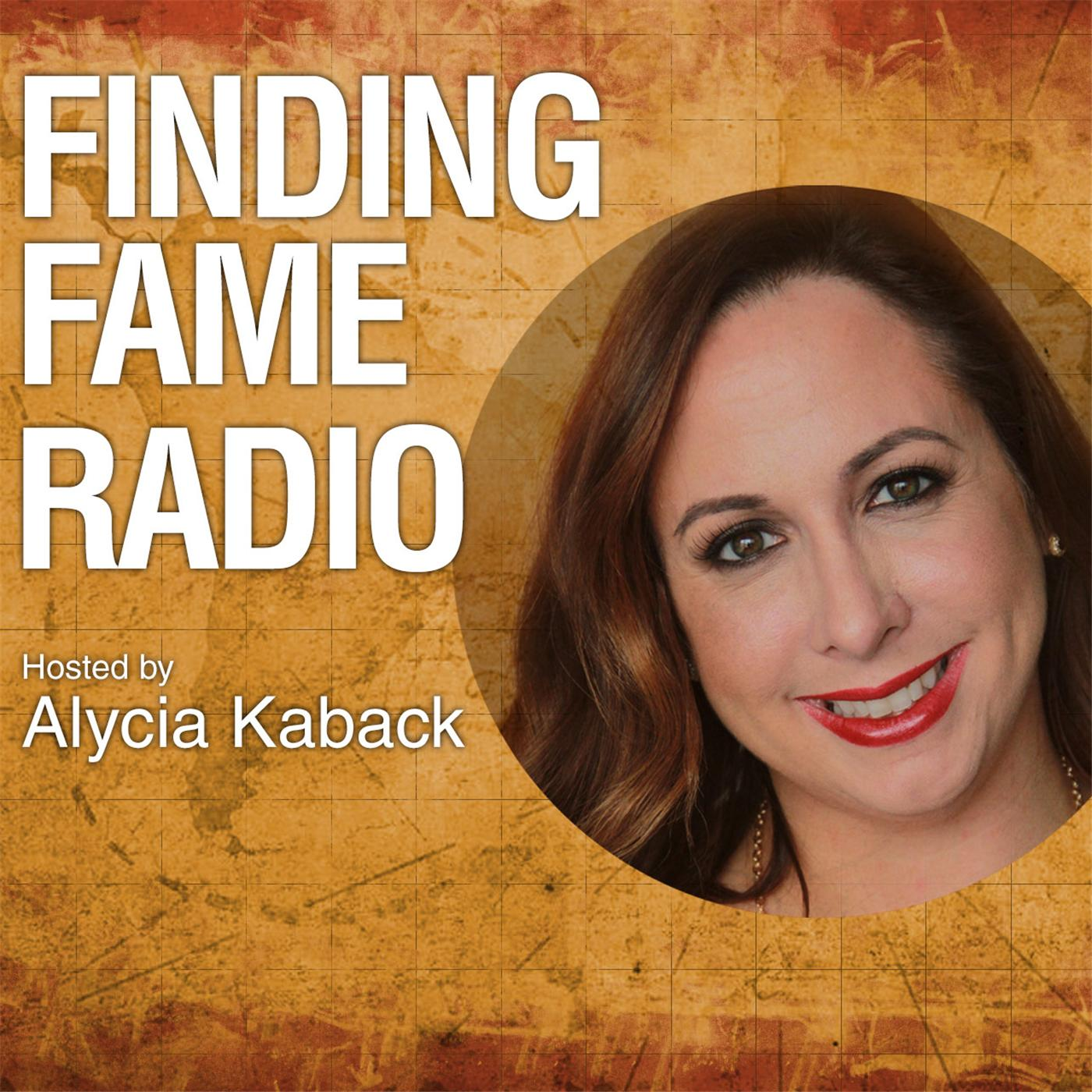 Finding Fame Radio With Your Host Alycia Kaback