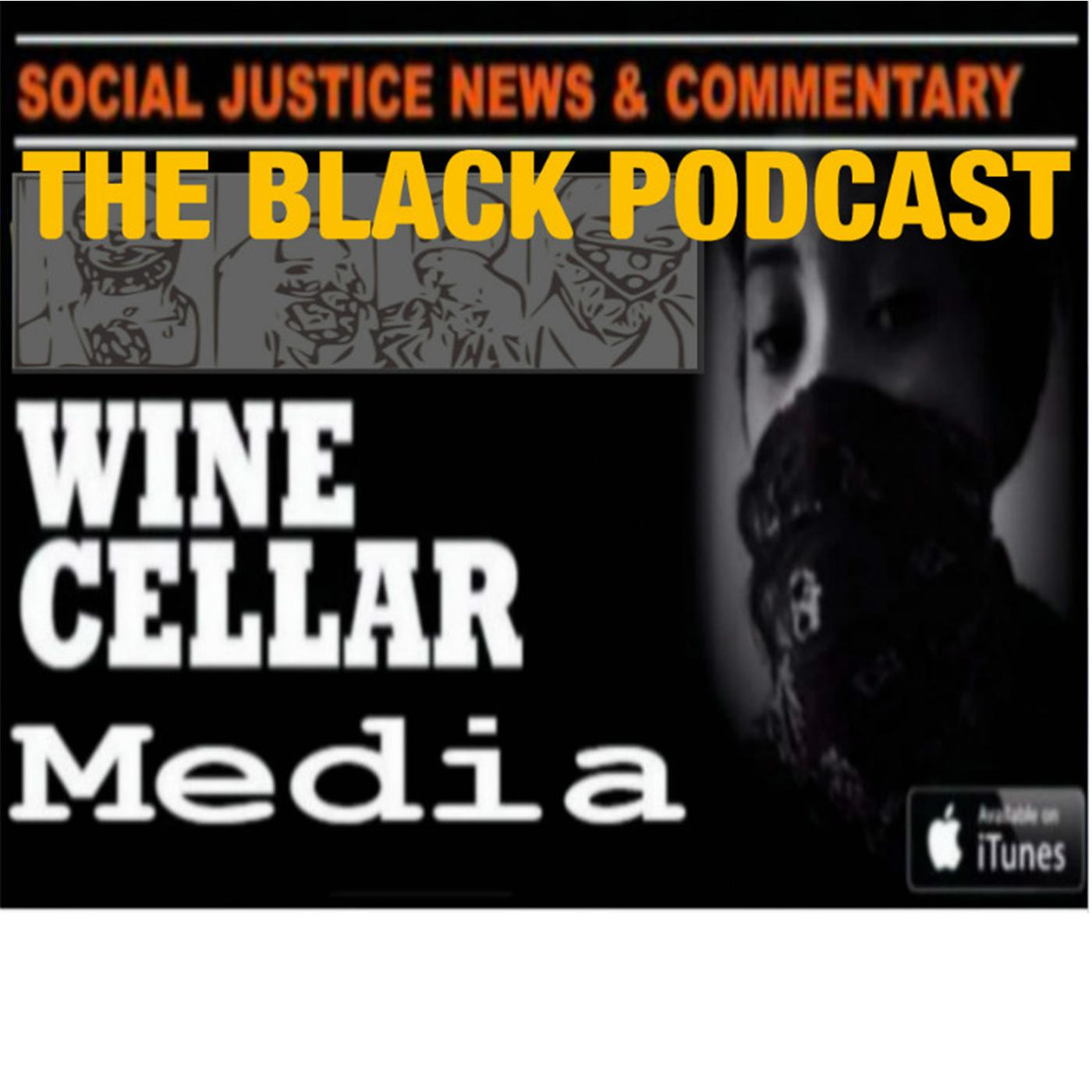 The Black Podcast With Wine Cellar Media