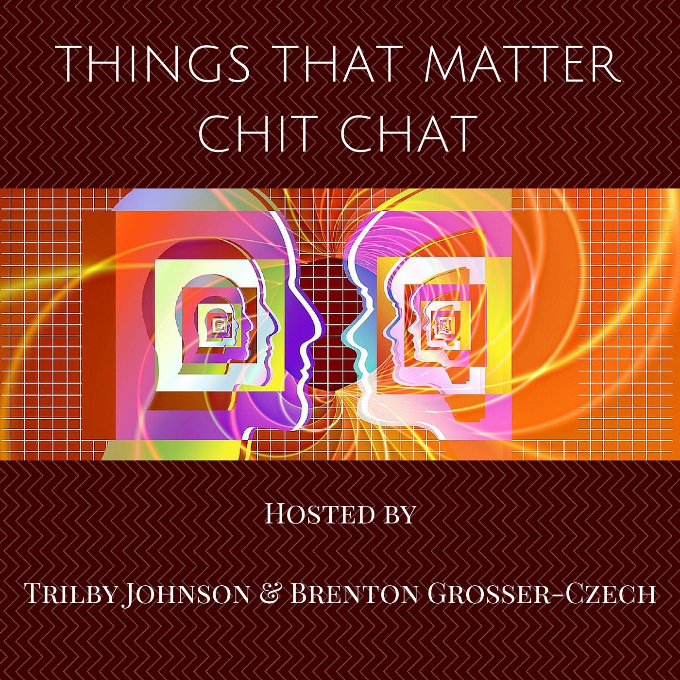 Things That Matter Chit Chat Show