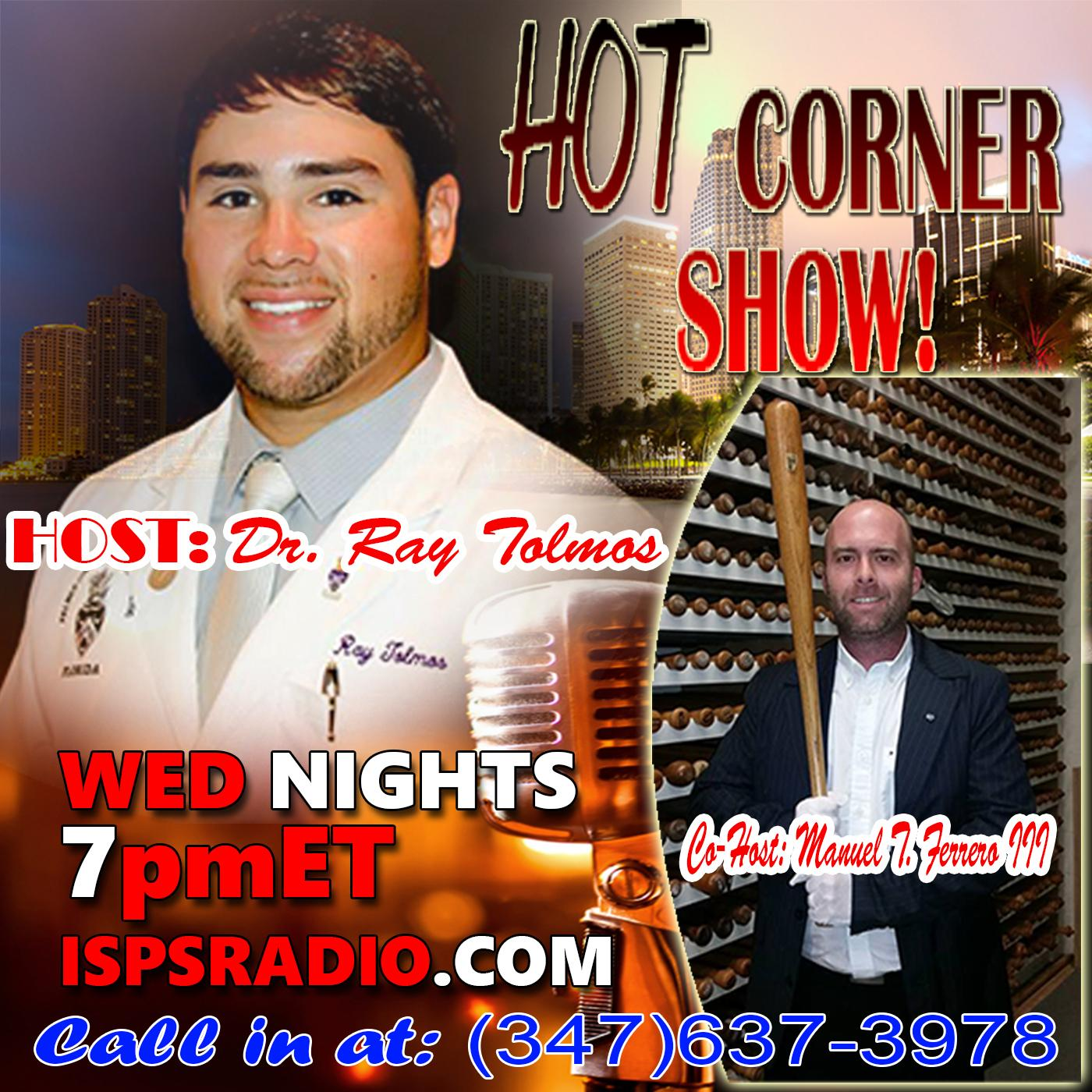 The HOT Corner Show with Dr Ray Tolmos & Manuel T. Ferrero III