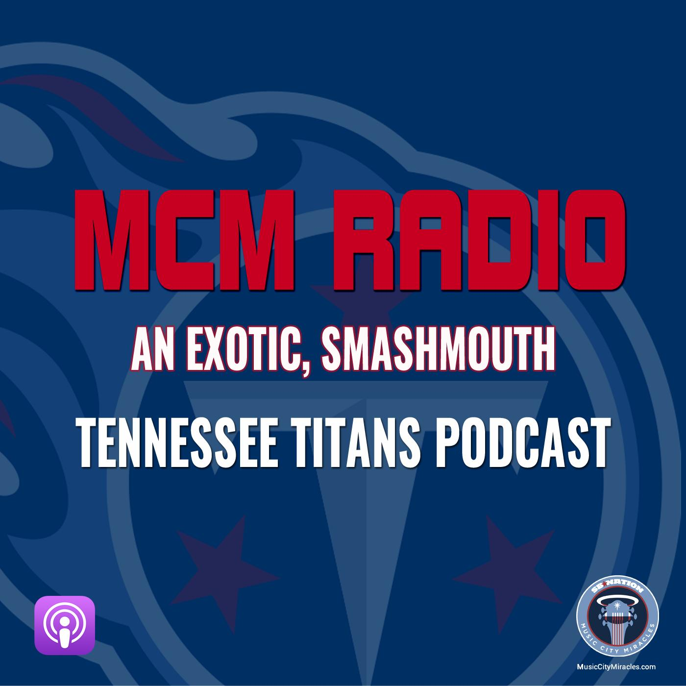 MCM RADIO: The Tennessee Titans Podcast