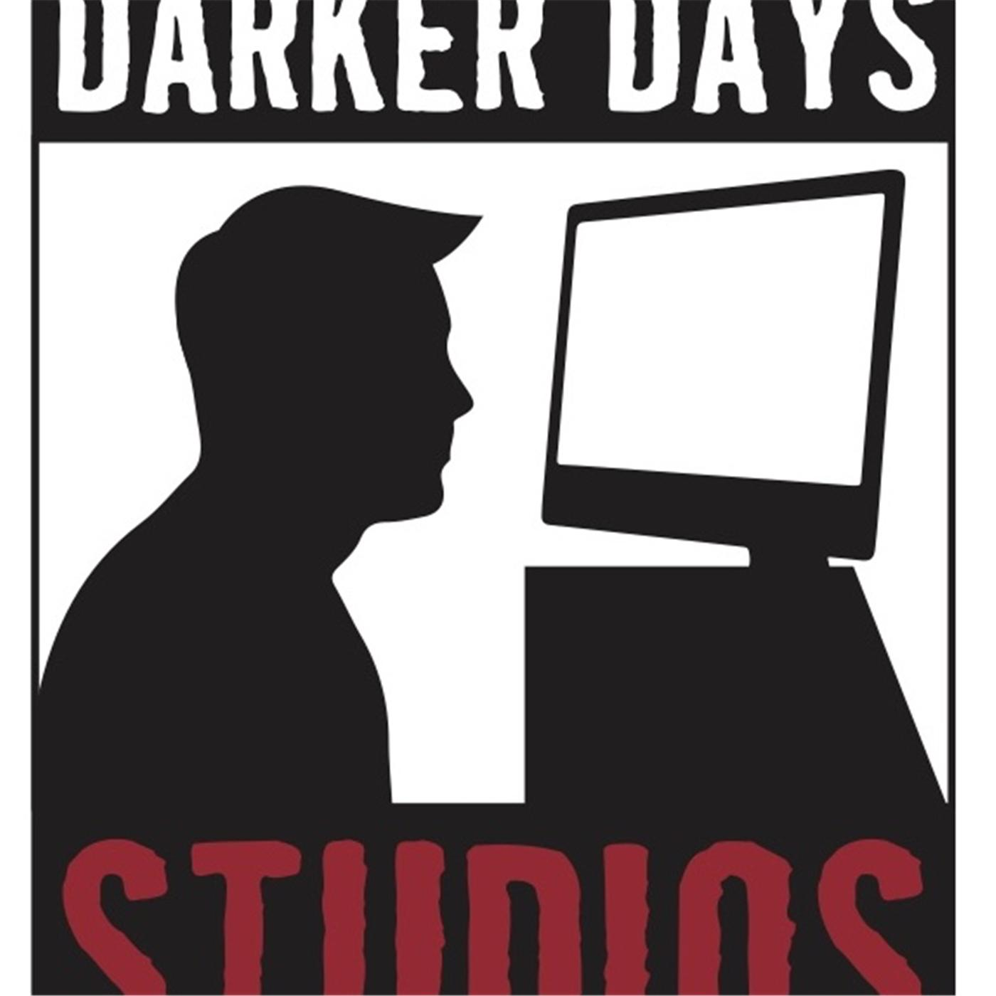Darker Days Studios Presents