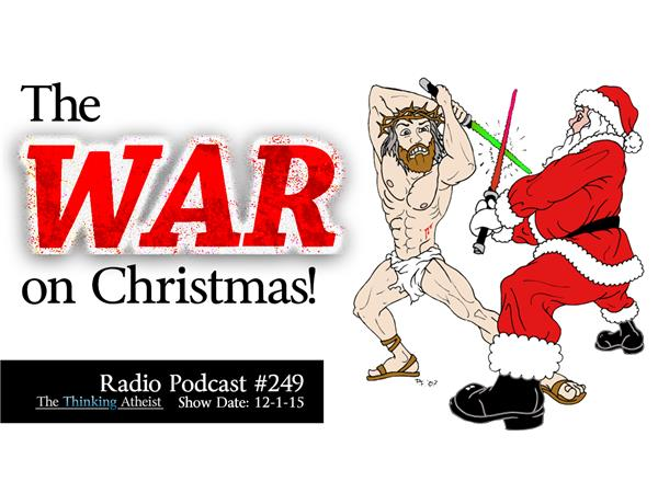 The War On Christmas 12/01 by TheThinkingAtheist | Education Podcasts