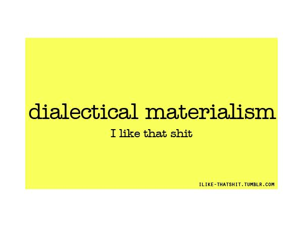 Dialectical Materialism: How to View Change and Interpret the World