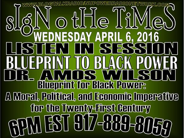 Signothetimes listen in session dr amos wilson blueprint to black signothetimes listen in session dr amos wilson blueprint to black power malvernweather Gallery