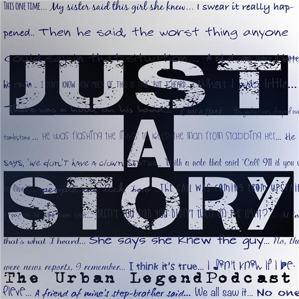 Just A Story Urban Legend Podcast